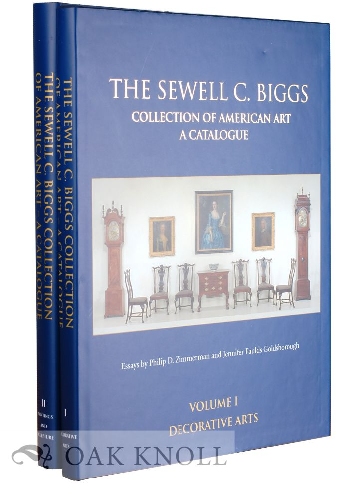THE SEWELL C. BIGGS COLLECTION OF AMERICAN ART, A CATALOGUE. Philip D. Zimmerman, William H. Gerts, Jennifer Faulds Goldsborough, Roxanne M. Stanulis.