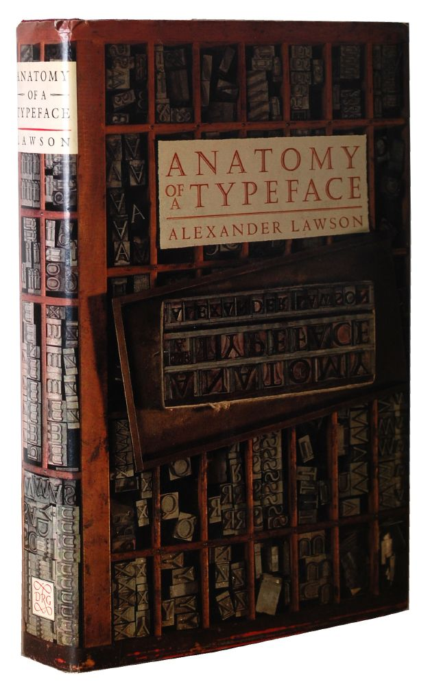 ANATOMY OF A TYPEFACE. Alexander Lawson.