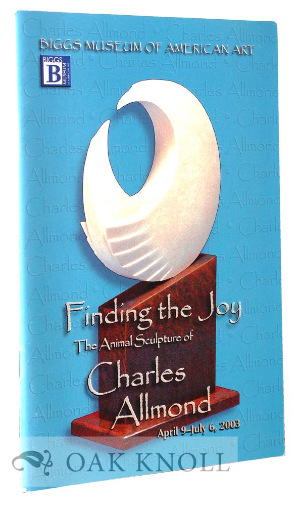 FINDING THE JOY: THE ANIMAL SCULPTURE OF CHARLES ALLMOND.