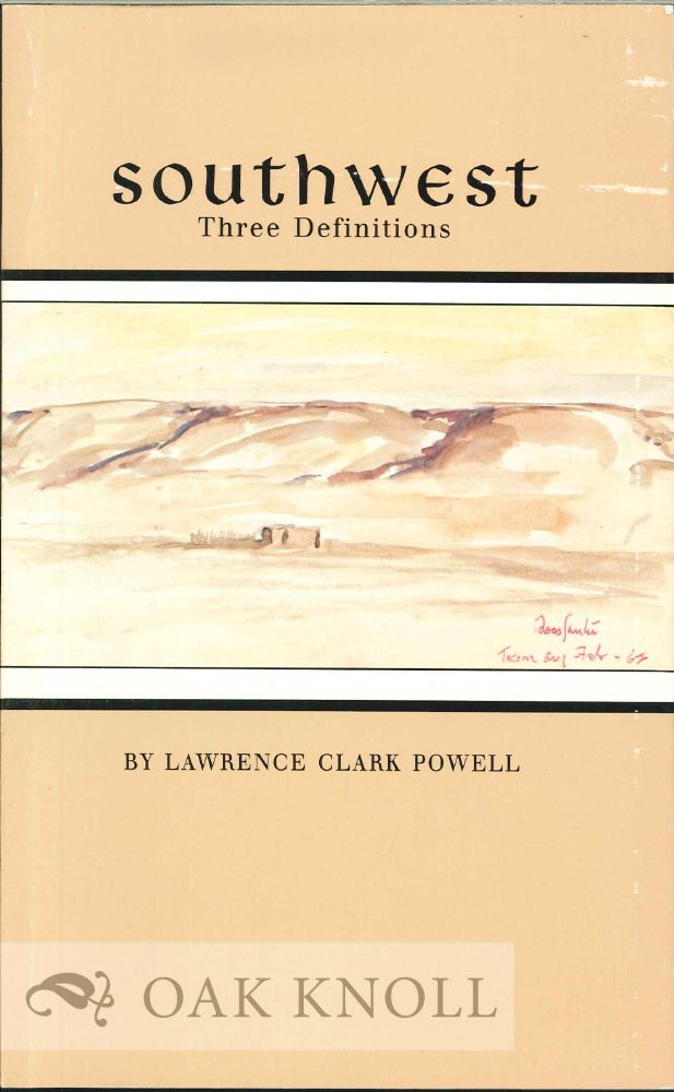 SOUTHWEST: THREE DEFINITIONS. Lawrence Clark Powell.