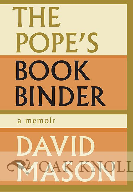 THE POPE'S BOOKBINDER: A MEMOIR. David Mason.