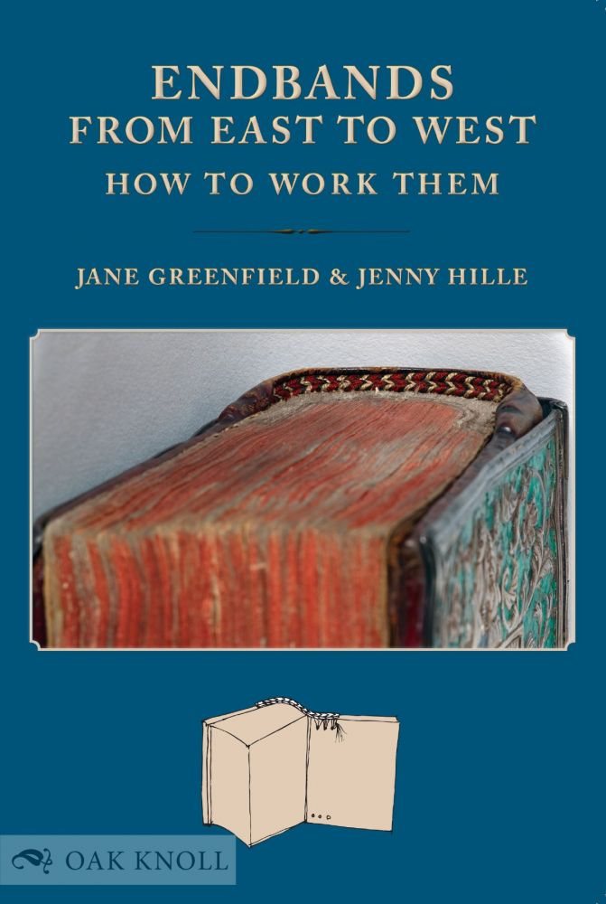 ENDBANDS FROM EAST TO WEST: HOW TO WORK THEM. Jane Greenfield, Jenny Hille.