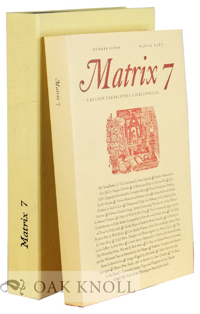 MATRIX 07: A REVIEW FOR PRINTERS AND BIBLIOPHILES.
