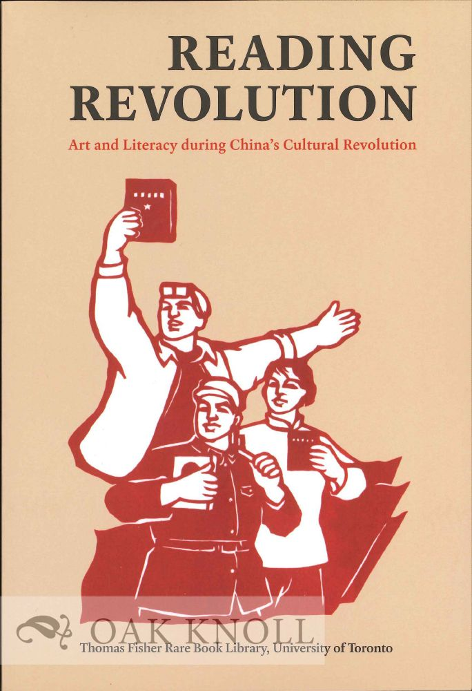READING REVOLUTION: ART AND LITERACY DURING CHINA'S CULTURAL REVOLUTION. Jennifer Purtle, Elizabeth Ridolfo.