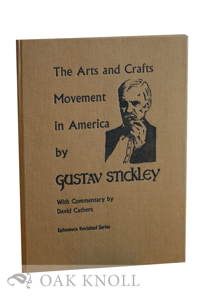 THE ARTS AND CRAFTS MOVEMENT IN AMERICA. Gustav Stickley.