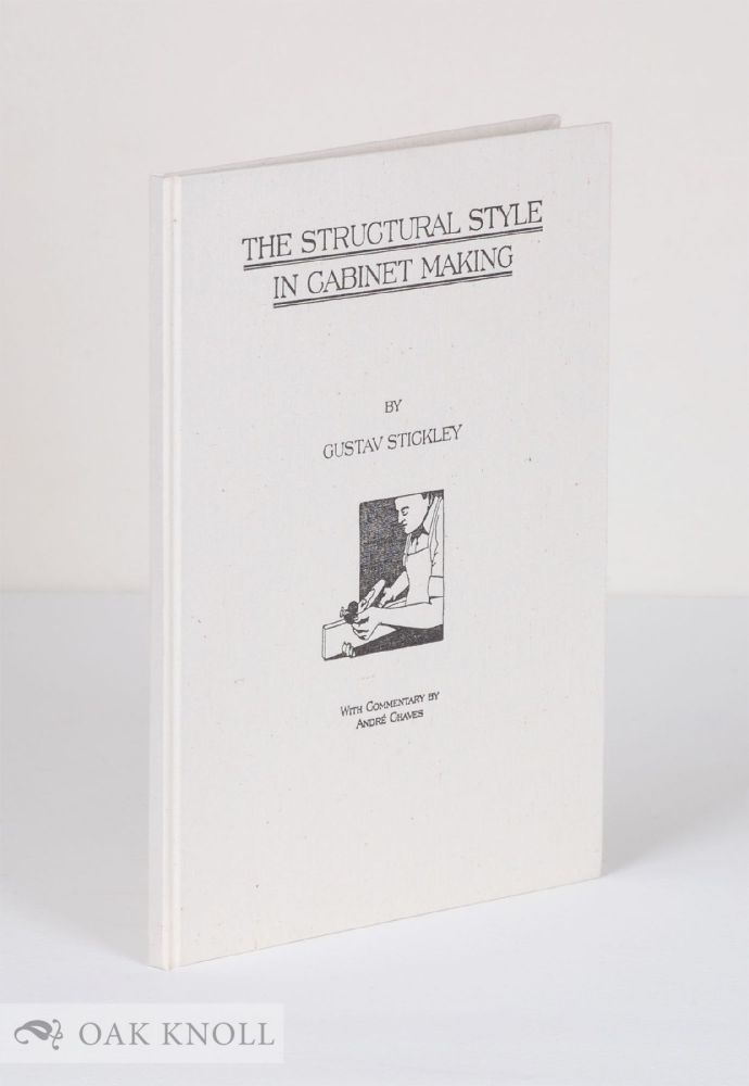 THE STRUCTURAL STYLE IN CABINET MAKING. Gustav Stickley.