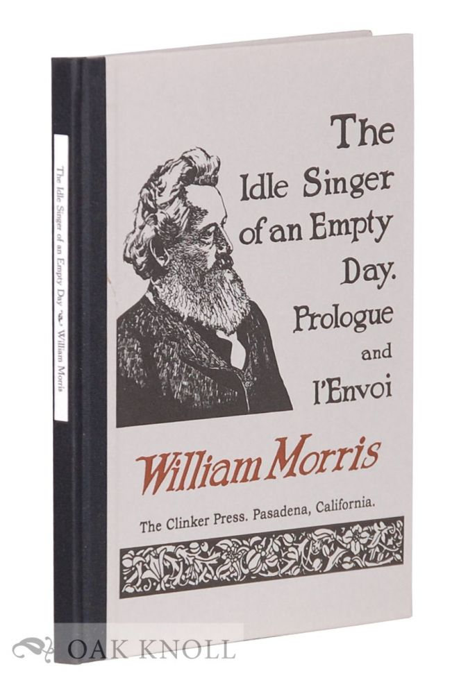 THE IDLE SINGER OF AN EMPTY DAY. Wiliam Morris.