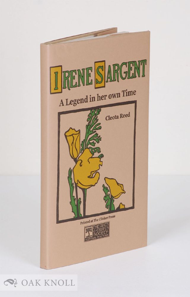 IRENE SARGENT: A LEGEND IN HER OWN TIME. Cleota Reed.