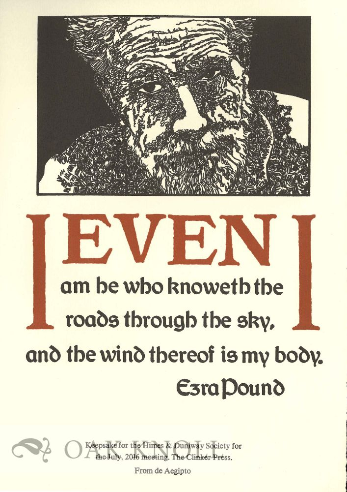 I EVEN AM HE WHO KNOWETH THE ROADS THROUGH THE SKY. Ezra Pound.