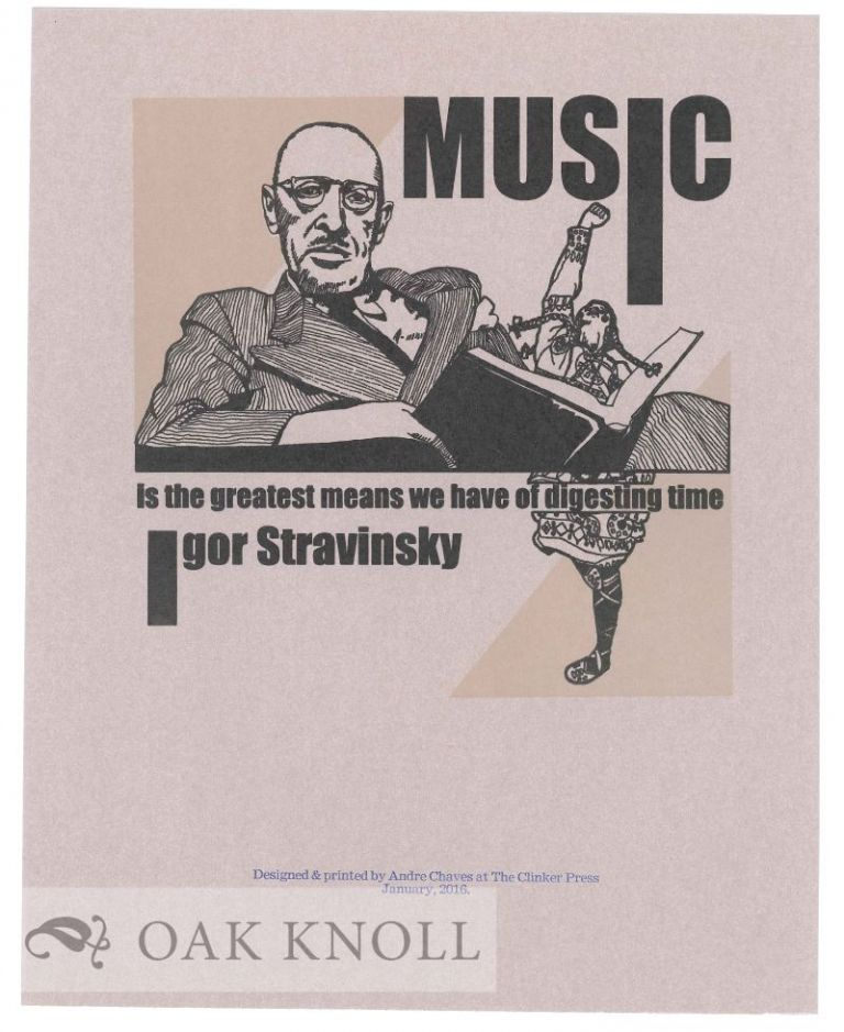 MUSIC IS THE GREATEST MEANS WE HAVE OF DIGESTING TIME. Igor Stravinsky.