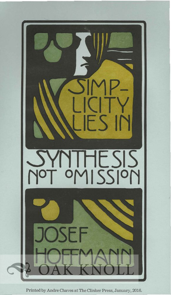 SIMPLICITY LIES IN SYNTHESIS, NOT OMISSION. Josef Hoffman.