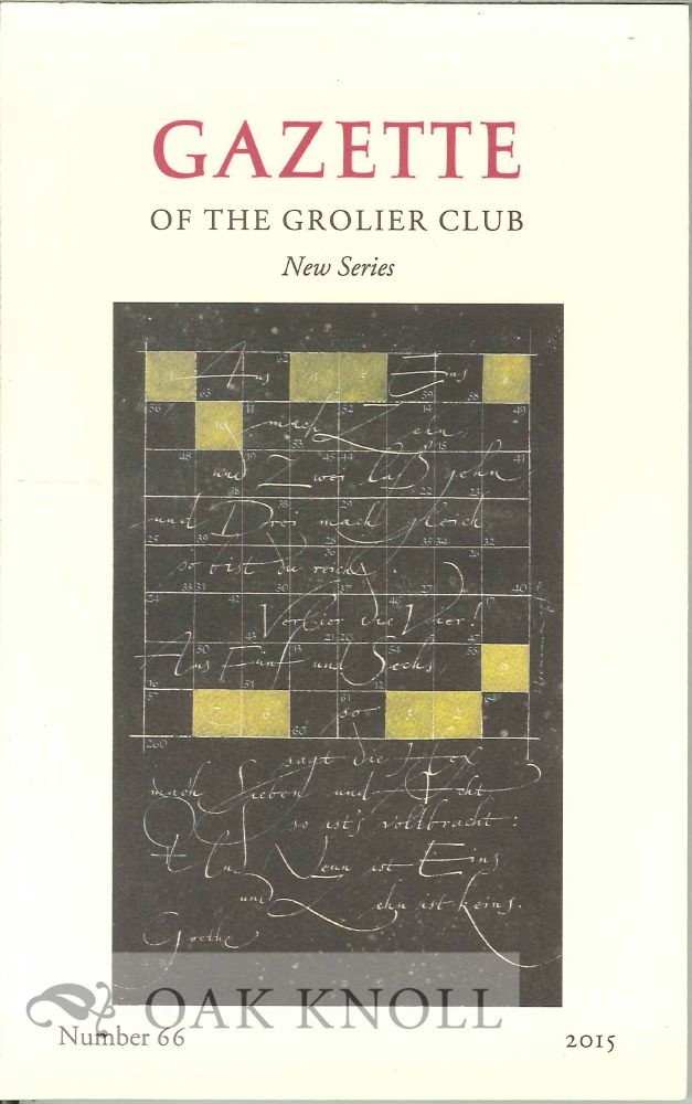 GAZETTE OF THE GROLIER CLUB, NEW SERIES, NUMBER 66, 2015. George Ong.