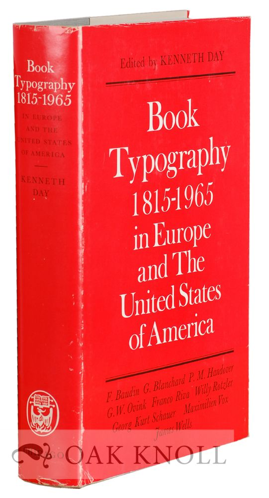 BOOK TYPOGRAPHY 1815-1965 IN EUROPE AND THE UNITED STATES OF AMERICA. Kenneth Day.