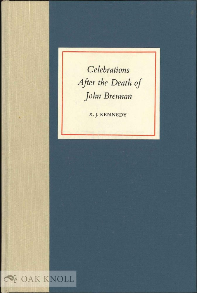 CELEBRATIONS AFTER THE DEATH OF JOHN BRENNAN. X. J. Kennedy.