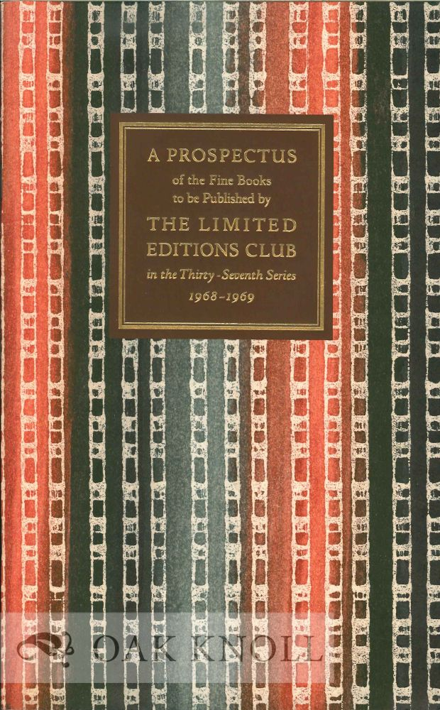 A PROSPECTUS OF THE FINE BOOKS TO BE PUBLISHED BY THE LIMITED EDITIONS CLUB.