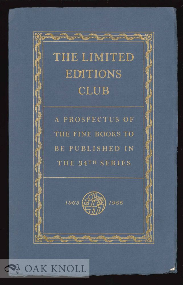 THE LIMITED EDITIONS CLUB A PROSPECTUS OF THE FINE BOOKS TO BE PUBLISHED IN THE 34TH SERIES.