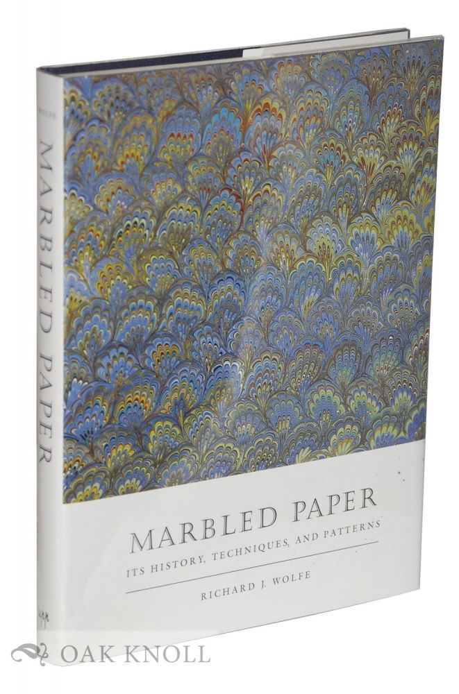 MARBLED PAPER: ITS HISTORY, TECHNIQUES, AND PATTERNS. Richard J. Wolfe.