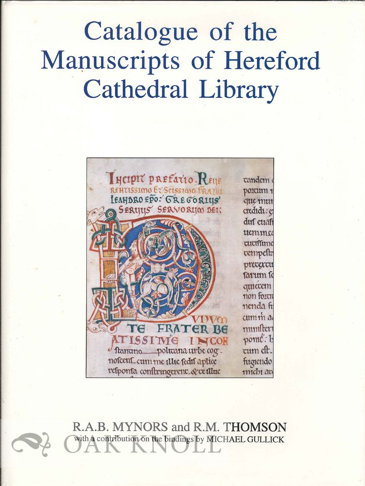 CATALOGUE OF THE MANUSCRIPTS OF HEREFORD CATHEDRAL LIBRARY. R. A. B. Mynors, R M. Thomson.
