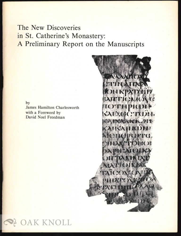 THE NEW DISCOVERIES IN ST. CATHERINE'S MONASTERY: A PRELIMINARY REPORT ON THE MANUSCRIPTE. James Hamilton Charlesworth.