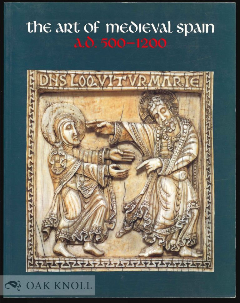 THE ART OF MEDIEVAL SPAIN.