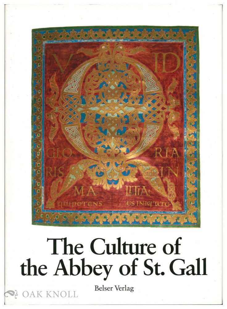 THE CULTURE OF THE ABBEY OF ST. GALL. James C. King, Werner Vogler.