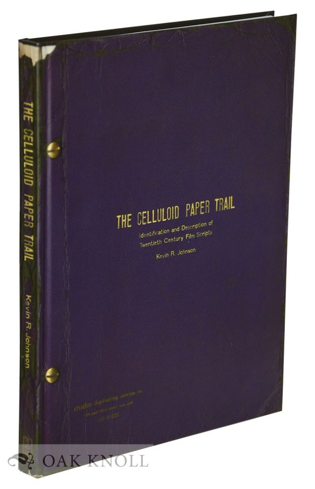 THE CELLULOID PAPER TRAIL: IDENTIFICATION AND DESCRIPTION OF TWENTIETH CENTURY FILM SCRIPTS. Kevin R. Johnson.