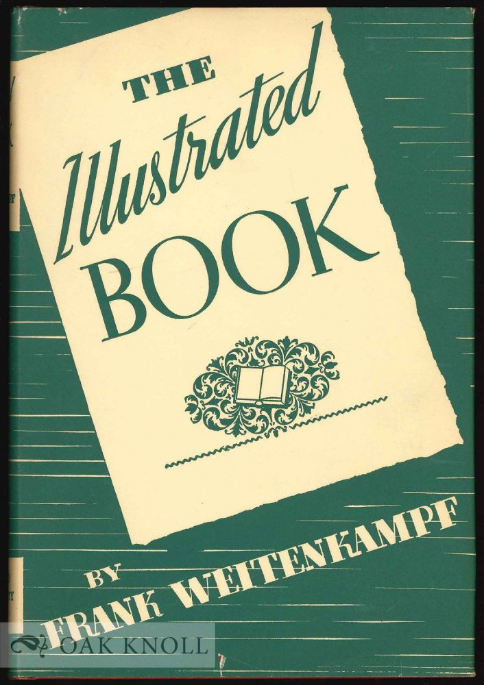 THE ILLUSTRATED BOOK. Frank Weitenkampf.