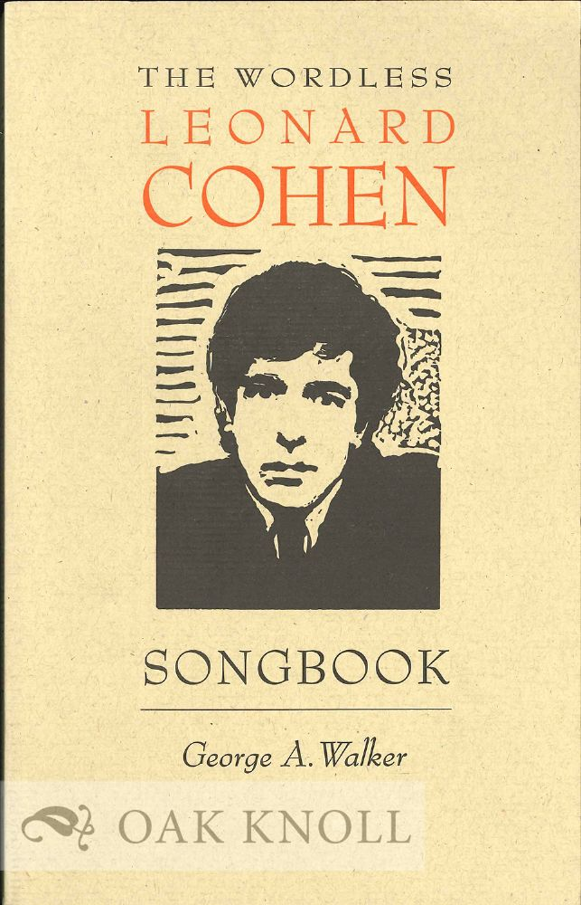 THE WORDLESS LEONARD COHEN SONGBOOK. George A. Walker.