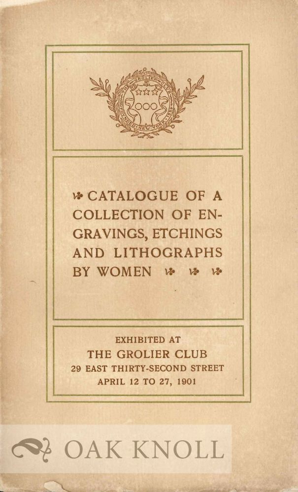 CATALOGUE OF A COLLECTION OF ENGRAVINGS, ETCHINGS AND LITHOGRAPHS BY WOMEN.