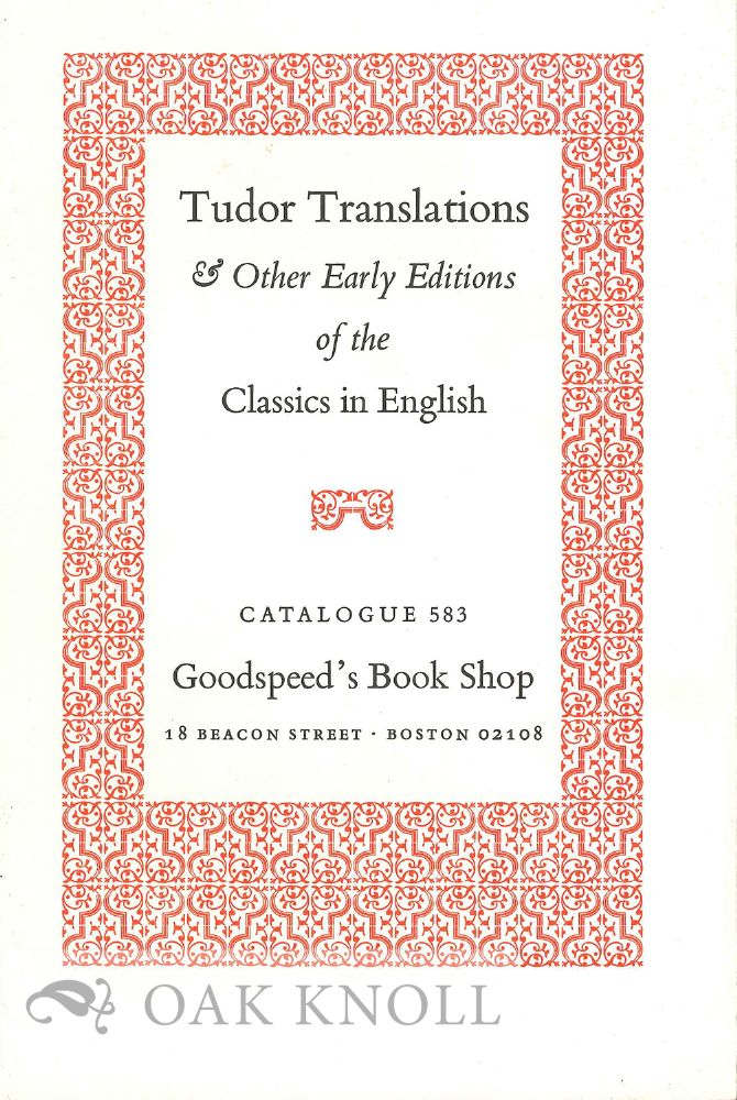 TUDOR TRANSLATIONS & OTHER EARLY EDITIONS OF THE CLASSICS IN ENGLISH.