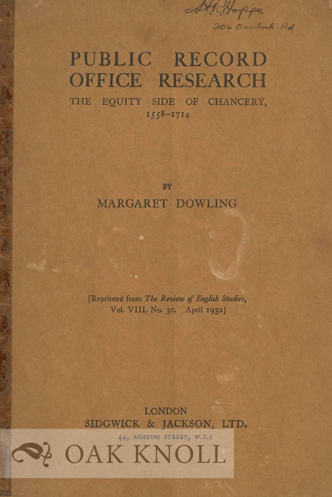 PUBLIC RECORD OFFICE RESEARCH: THE EQUITY SIDE OF CHANCERY 1558=1714. Margaret Dowling.