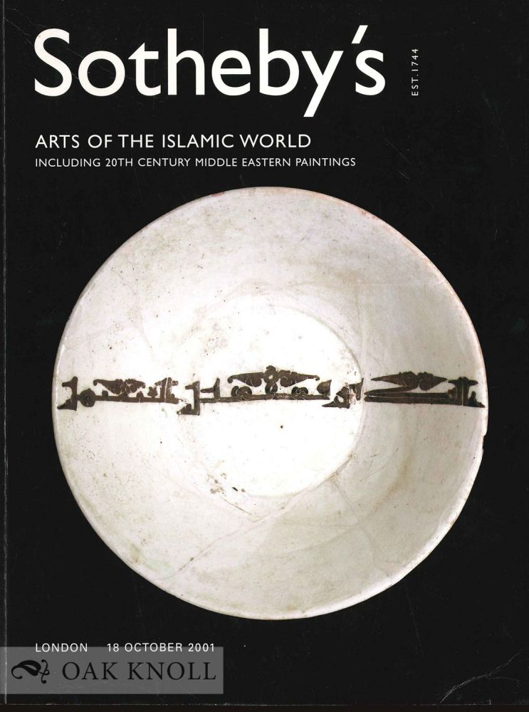 ARTS OF THE ISLAMIC WORLD INCLUDING 20TH CENTURY MIDDLE EASTERN PAINTINGS. Christie's.