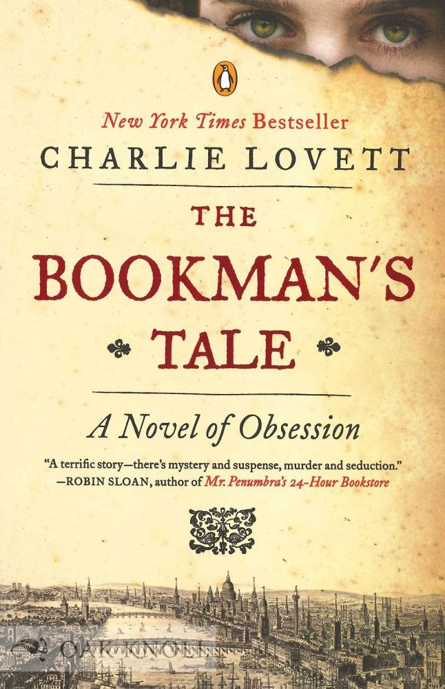 THE BOOKMAN'S TALE: A NOVEL OF OBSESSION. Charlie Lovett.