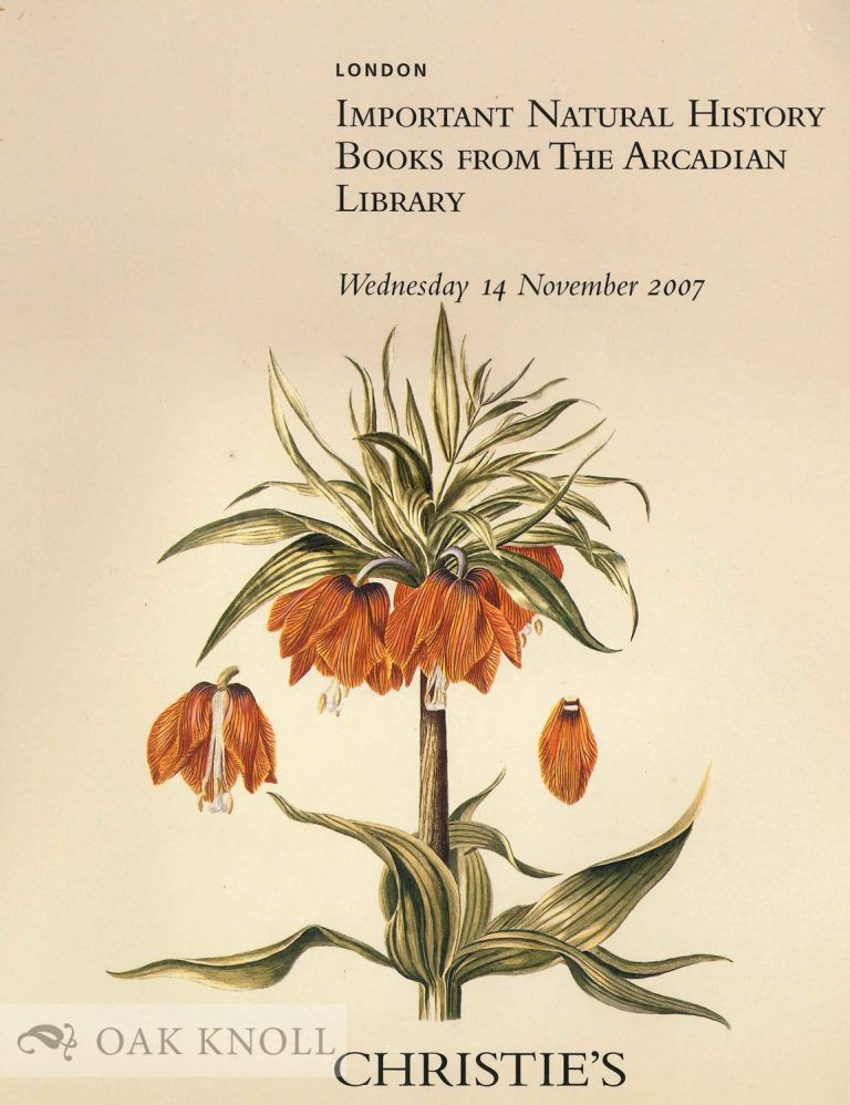 IMPORTANT NATURAL HISTORY BOOKS FROM THE ARCADIAN LIBRARY. Christie's.