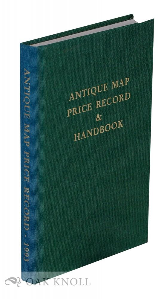 ANTIQUE MAP PRICE RECORD & HANDBOOK FOR 1993 INCLUDING SEA CHARTS, CITY VIEWS, CELESTIAL CHARTS AND BATTLE PLANS. Jon K. Rosenthal, compiler and.