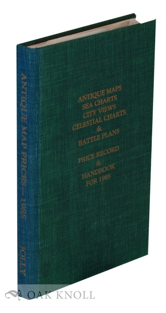 ANTIQUE MAPS SEA CHARTS CITY VIEWS CELESTIAL CHARTS & BATTLE PLANS PRICE RECORD & HANDBOOK FOR 1985. David C. Jolly, compiler and.