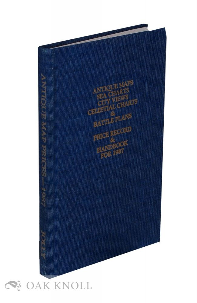 ANTIQUE MAPS SEA CHARTS CITY VIEWS CELESTIAL CHARTS & BATTLE PLANS PRICE RECORD & HANDBOOK FOR 1987. David C. Jolly, compiler and.