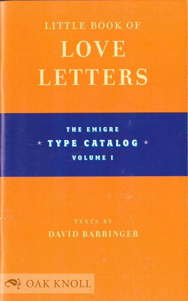 LITTLE BOOK OF LOVE LETTERS: THE EMIGRE TYPE CATALOG VOLUME I. Emigre.