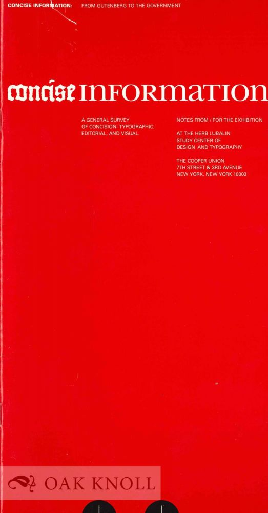 CONCISE INFORMATION: A GENERAL SURVEY OF CONCISION: TYPOGRAPIC, EDITORIAL, AND VISUAL.