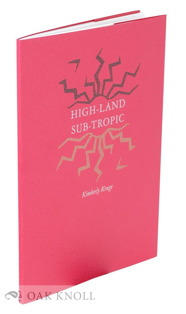 HIGH-LAND SUB-TROPIC. Kimberly Kruge.