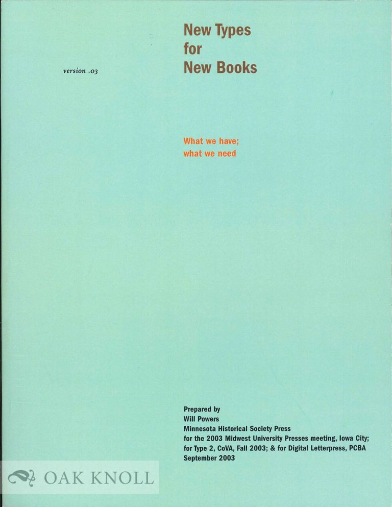 NEW TYPES FOR NEW BOOKS: WHAT WE HAVE; WHAT WE NEED. Will Powers.