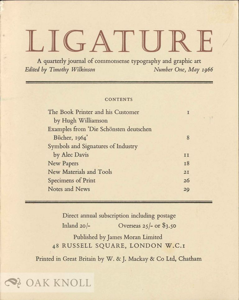 LIGATURE: A QUARTERLY JOURNAL OF COMMONSENSE TYPOGRAPHY AND GRAPHIC ART. Timothy Wilkinson.