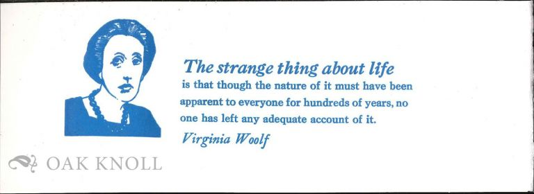 THE STRANGE THING ABOUT LIFE. Virginia Woolf.
