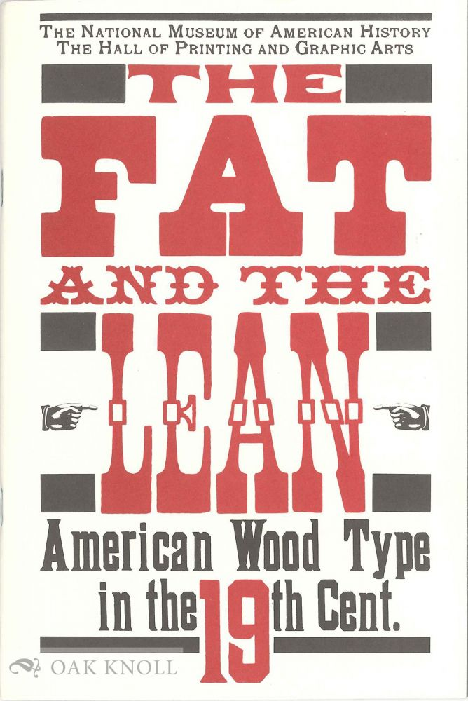 THE FAT AND THE LEAN, AMERICAN WOOD TYPE IN THE 19TH CENTURY. Elizabeth M. Harris.