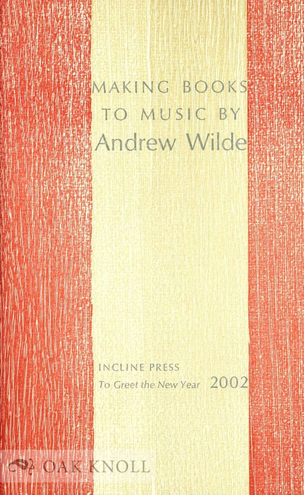 MAKING BOOKS TO MUSIC. Andrew Wilde.