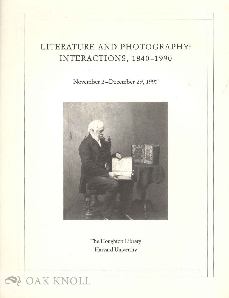 LITERATURE AND PHOTOGRAPHY INTERACTIONS 1840-1990.