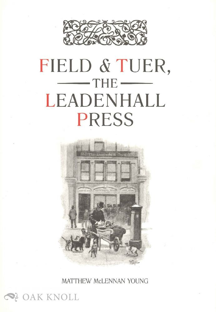 FIELD & TUER, THE LEADENHALL PRESS: A CHECKLIST. Matthew McLennan Young.
