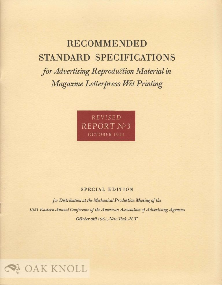 RECOMMENDED STANDARD SPECIFICATIONS FOR ADVERTISING REPRODUCTION MATERIAL IN MAGAZINE LETTERPRESS WET PRINTING.