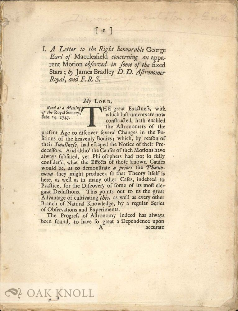 LETTER TO THE RIGHT HONORABLE GEORGE EARL OF MACCLESFIELD CONCERNING AN APPARENT MOTIONI OBSERVED IN SOME OF THE FIXED STARS. James Bradley.