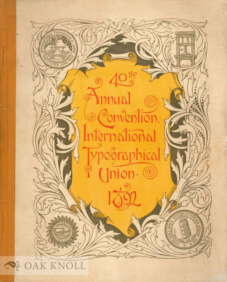 SOUVENIR OF THE FORTHIETH ANNUAL SESSION OF THE INTERNATIONAL TYPOGRAPHICAL UNION.